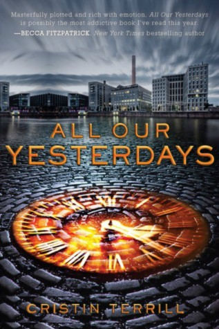 All Our Yesterdays by Cristin Terrill Review