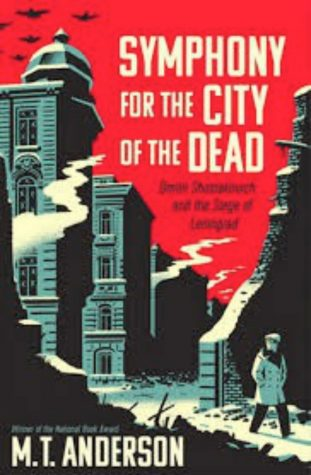 Symphony for the City of the Dead by M.T. Anderson